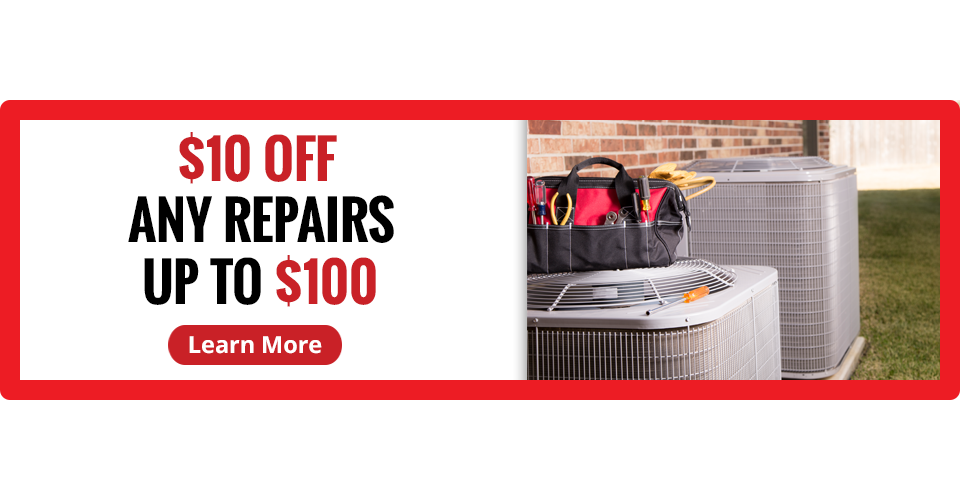 10% OFF ANY REPAIRS UP TO $100 - CLICK TO LEARN MORE