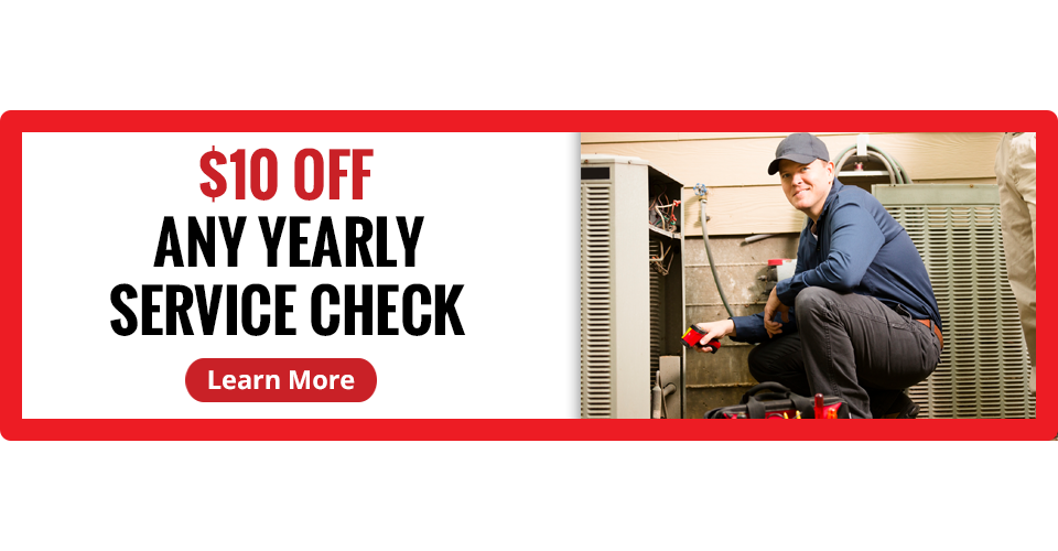 10% OFF ANY YEARLY SERVICE CHECK - CLICK TO LEARN MORE